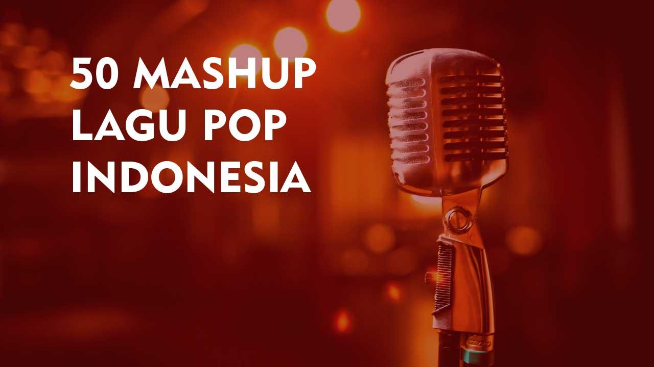 50-mashup-lagu-pop-indonesia-cover